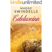 Edelweiss: A heart-rending tale of suspense, tragedy and love
