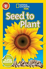 National Geographic Readers: Seed to Plant Paperback