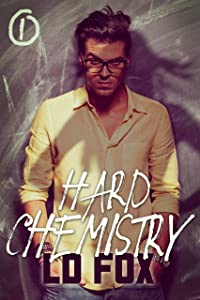 Hard Chemistry: Older Man Younger Woman Contemporary Romance (Student Bodies Book 1)
