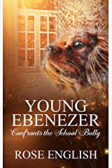 Young Ebenezer: Confronts the School Bully Kindle Edition