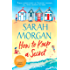 How To Keep A Secret: A fantastic and brilliant feel-good summer read that you won't want to end!