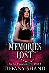 Memories Lost: Urban fantasy mystery (The Fey Guardian Series Book 1) Kindle Edition