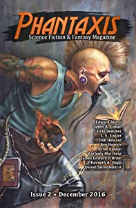 Phantaxis: Science Fiction & Fantasy Magazine December 2016