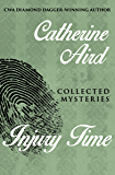 Injury Time: Collected Mysteries (The Calleshire Chronicles Book 16)