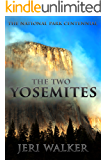 The Two Yosemites: A Travelogue