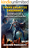 Trans Galactic Insurance: Adventures of a Jump Space Accountant (English Edition)