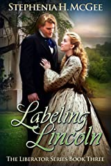 Labeling Lincoln: A Civil War Novel (The Liberator Series Book 3) Kindle Edition