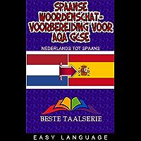 Spaanse woordenschatvoorbereiding voor AQA GCSE: Biedt uitgebreide dekking van de contexten en onderwerpen. Korte zinnen om elke dag te oefenen in het leren van Spaans. (NEDERLANDS TOT SPAANS)