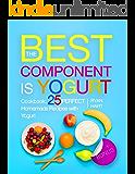The best component is Yogurt.  Cookbook: 25 perfect homemade recipes with yogurt.
