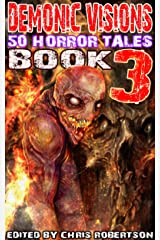 Demonic Visions 50 Horror Tales Book 3 Kindle Edition
