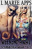 ONE Weekend Away (Stubborn Hearts Romance Book 1)
