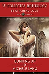 Burning Up (Uncollected Anthology Book 11) Kindle Edition