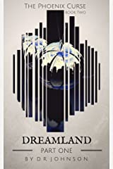 Dreamland - Part One (The Phoenix Curse Book 4) Kindle Edition
