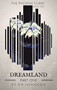 Dreamland - Part One (The Phoenix Curse Book 4)