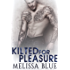 Kilted For Pleasure: Contemporary Scottish Romance (Under The Kilt Book 3)