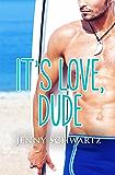 It's Love, Dude (Jardin Bay)