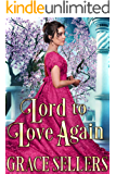 Lord to Love Again: A Sweet and Clean Regency Romance