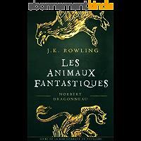 Les Animaux Fantastique (La Bibliothèque de Poudlard t. 1)