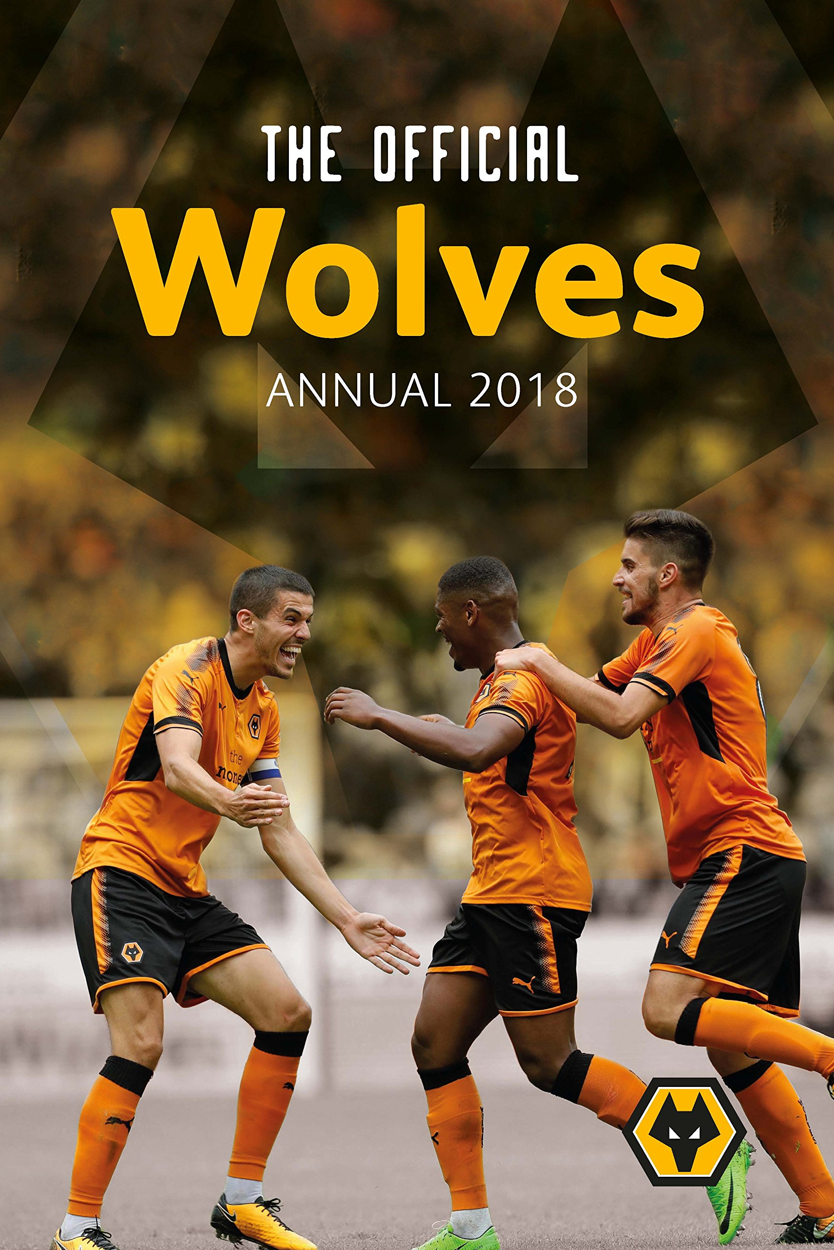 The Official Wolverhampton Wanderers Annual 2018