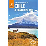 The Rough Guide to Chile & Easter Island (Travel Guide) (Rough Guides)
