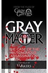 Gray Matter: The Case of the Autonomous Assassination (Gray Gaynes Book 4) Kindle Edition