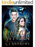 The Ward of Wyvern: A Dragon Shifter Fantasy (Dragon Mage Book 2)