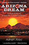 """Arizona Dream: A True Story of a Real-life """"Ocean's Eleven"""" (English Edition)"""