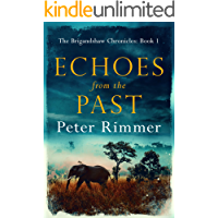 Echoes from the Past: A captivating historical come to life series (The Brigandshaw Chronicles Book 1)