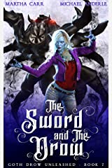 The Sword and The Drow (Goth Drow Unleashed Book 7) Kindle Edition