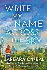 Write My Name Across the Sky: A Novel Kindle Edition