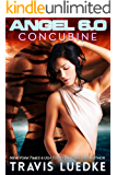 Angel 6.0: Concubine (Space Opera, Science Fiction Romance)