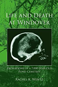 Life and Death at Windover: Excavations Of A 7,000 Year Old Pond Cemetery