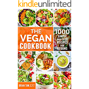 The Vegan Cookbook: 1000 Simple and Easy Recipes for Vegans (Delicious Dieting Cookbooks Book 2)
