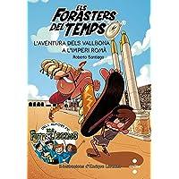 Els Forasters del temps 3: L'aventura dels Vallbona a l'Imperi Romà (Los Forasteros del Tiempo)