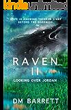 Raven II: Looking Over Jordan
