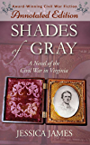 Shades of Gray: The Lost Chapters of the award-winning Civil War Novel  (Expanded & Annotated Edition): A Novel of the Civil War in Virginia