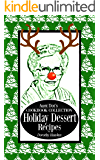 Aunt Dot's Cookbook Collection of Holiday Dessert Recipes: Holiday Cookbook  Series