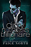 Dirty Ruthless Billionaire (Part Two)