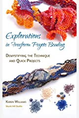 Explorations in Freeform Peyote Beading: Demystifying the Technique and Quick Projects - Chapters 1&2 Kindle Edition