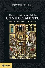 Uma História Social do Conhecimento 1: De Gutenberg a Diderot