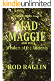 MAD MAGGIE and the Wisdom of the Ancients (ECO-WARRIORS Book 3)