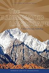 Illuminated Landscape, The (California Legacy Book) (A California Legacy) Paperback