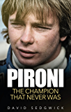 Pironi: The Champion That Never Was (English Edition)