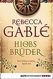 Hiobs Brüder: Historischer Roman