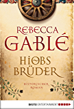 Hiobs Brüder: Historischer Roman (German Edition)