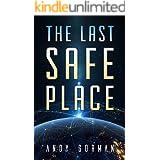 The Last Safe Place: A Near Future Sci-Fi Thriller