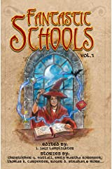 Fantastic Schools: Volume One (Fantastic Schools Anthologies Book 1) Kindle Edition