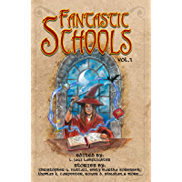 Fantastic Schools: Volume One (Fantastic Schools Anthologies Book 1) (English Edition)