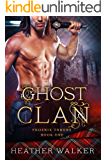 Ghost Clan (Phoenix Throne Book 1): A Scottish Highlander Time Travel Romance