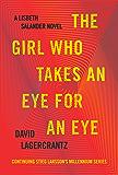 The Girl Who Takes an Eye for an Eye: A Lisbeth Salander novel, continuing Stieg Larsson's (Millennium Series Book 5)